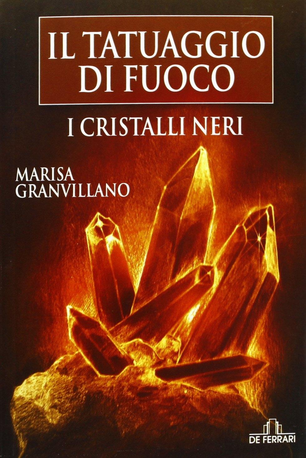 I Cristalli Neri. Il tatuaggio di fuoco
