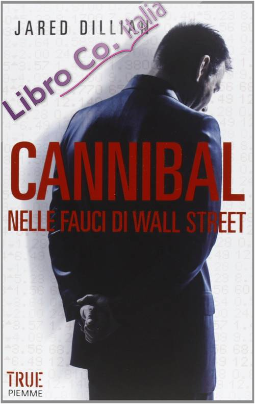 Cannibal. Nelle fauci di Wall Street.