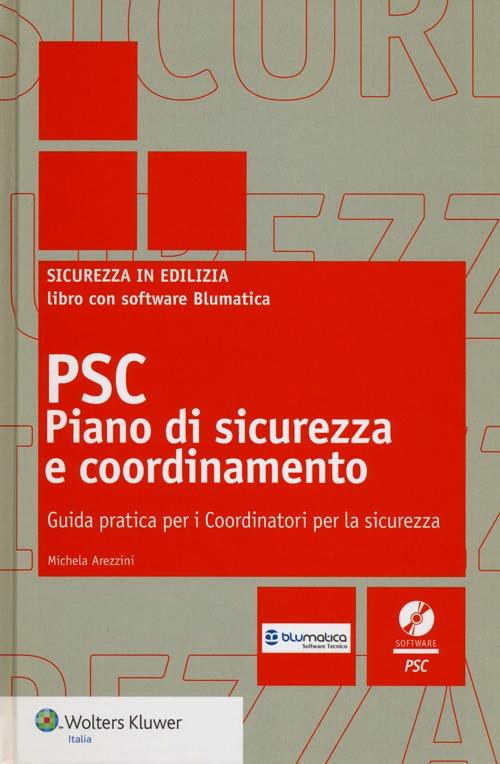 PSC piano di sicurezza e coordinamento. Guida pratica per i coordinatori per la sicurezza. Con CD-ROM.