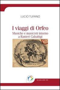 I viaggi di Orfeo. Musiche e musicisti intorno a Ranieri Calzabigi.