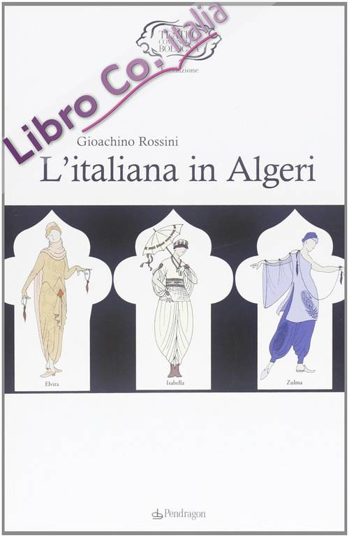 Rossini. L'italiana in Algeri