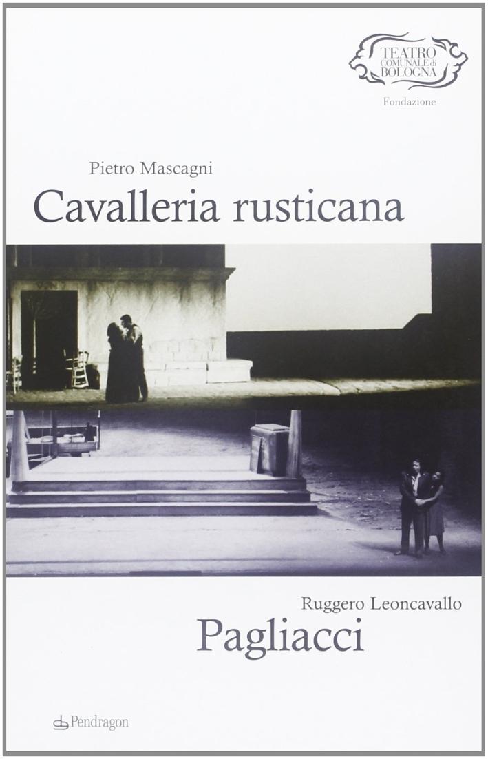 Pietro Mascagni. Cavalleria rusticana-Ruggero Leoncavallo. Pagliacci