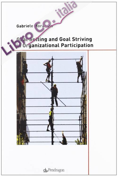 Goal setting and goal striving in organizational participation