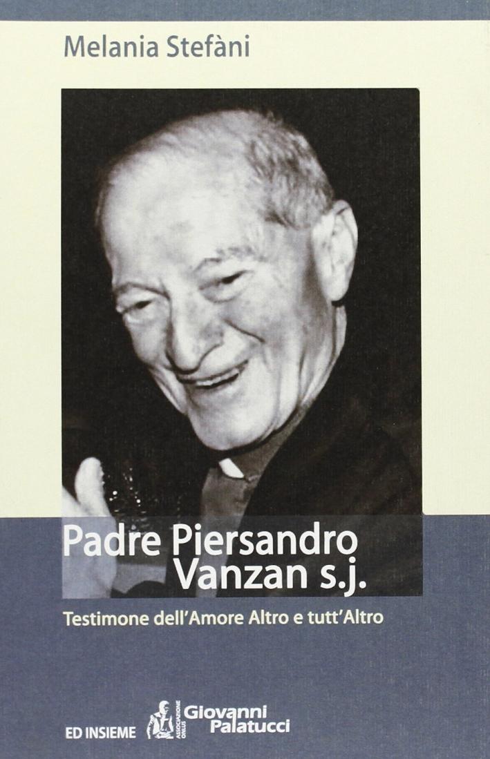 Padre Piersandro Vanzan s.j. Testimone dell'amore altro e tutt'altro