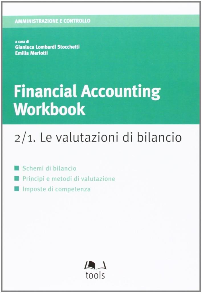Financial accounting workbook 2.1. Le valutazioni di bilancio.