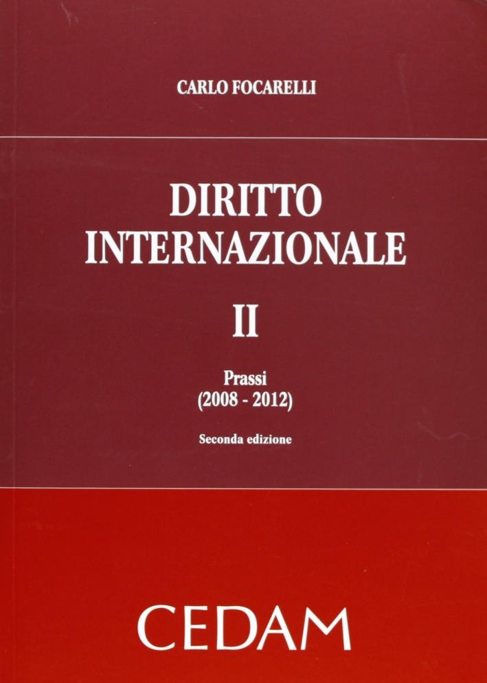 Diritto internazionale. Vol. 2: Prassi (2008-2012).
