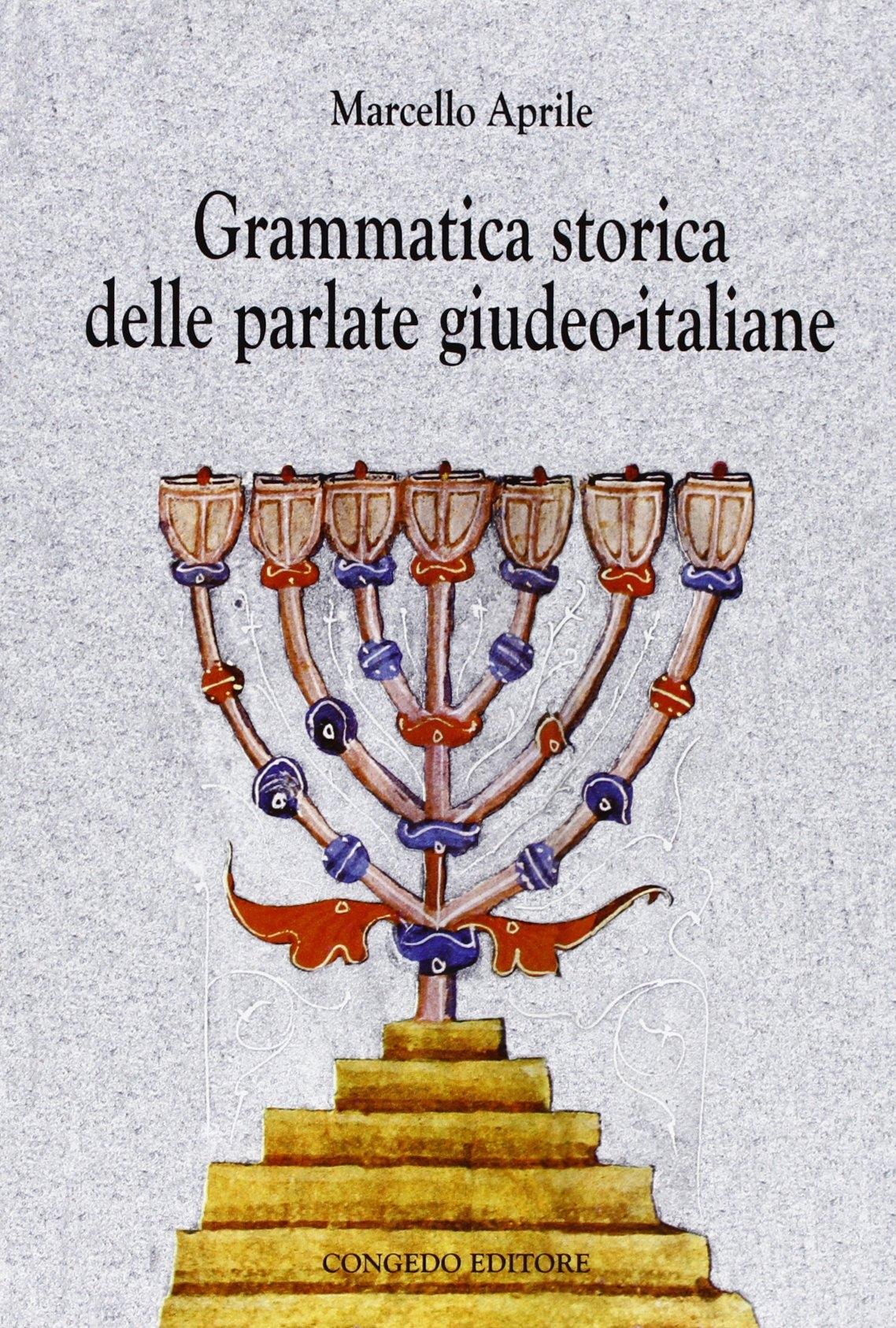 Grammatica storica delle parlate giudeo-italiane.