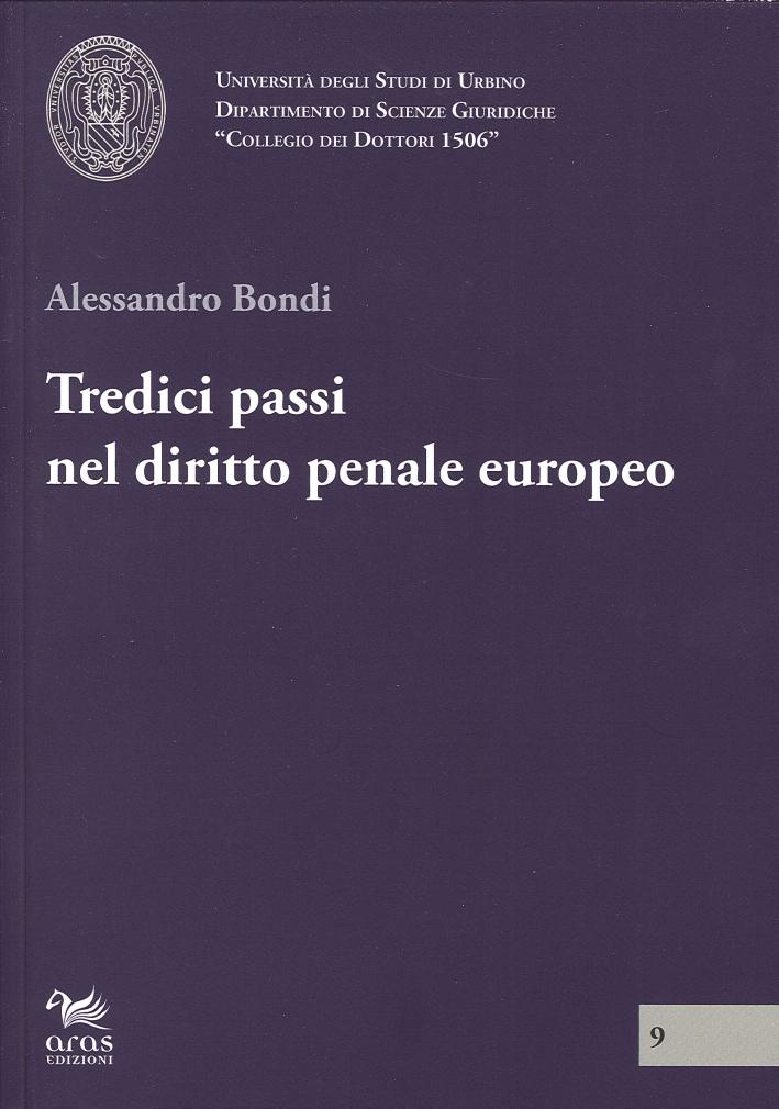 Tredici passi nel diritto penale europeo.