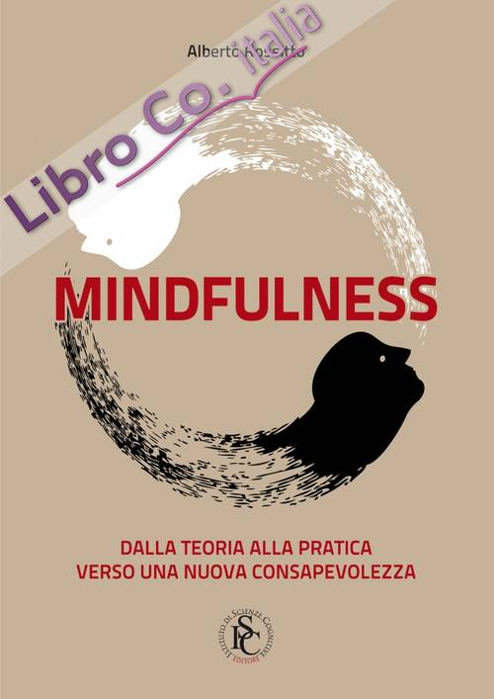 Mindfulness. Dalla teoria alla pratica verso una nuova consapevolezza.