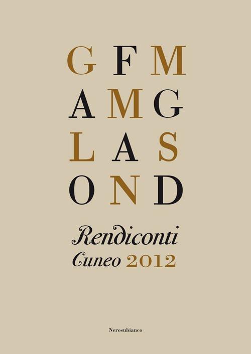 Rendiconti. Cuneo 2012