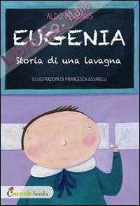 Eugenia. Storia di una Lavagna.