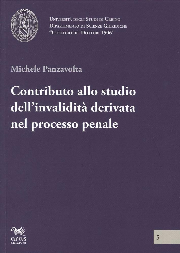 Contributo allo Studio dell'Invalidità Derivata nel Processo Penale