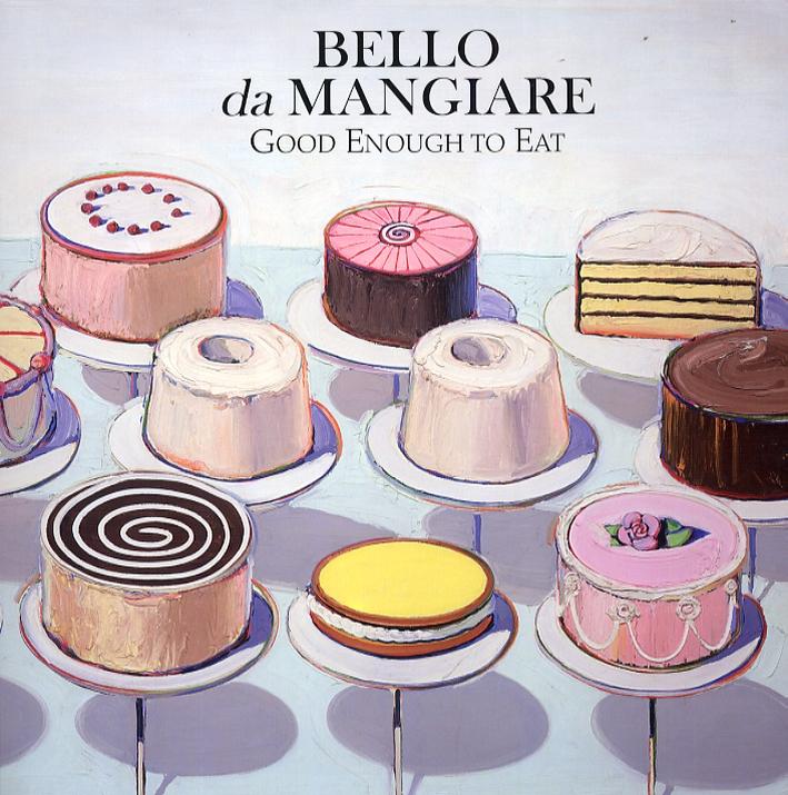 Bello Da Mangiare. Ediz. Italiana e Inglese.