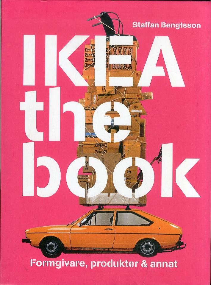 Ikea. The Book. Formgivare, Produkter & Annat. [Swedish Ed.]