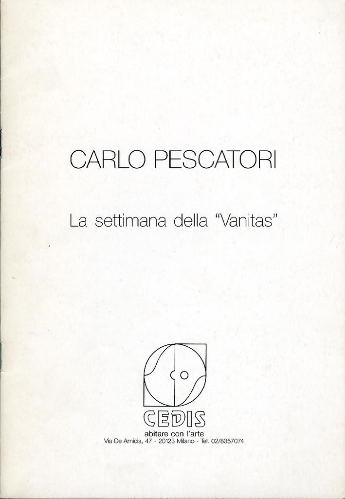 Carlo Pescatori. La settimana della Vanitas.