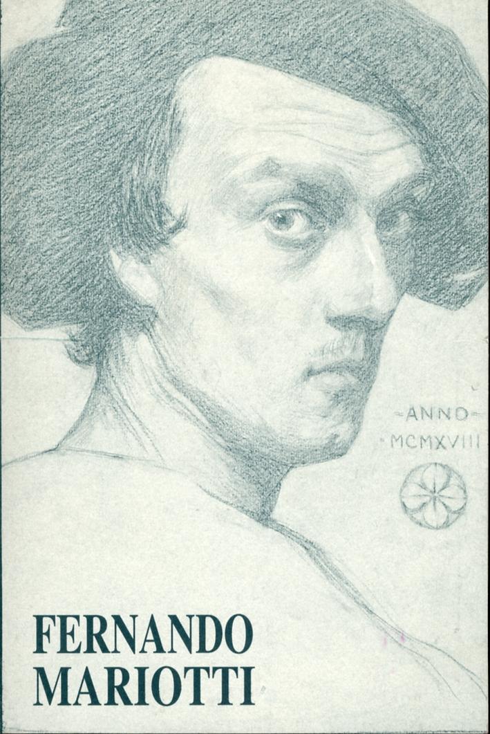 Fernando Mariotti 1891 - 1969. Una storia del '900 italiano. Disegni e dipinti