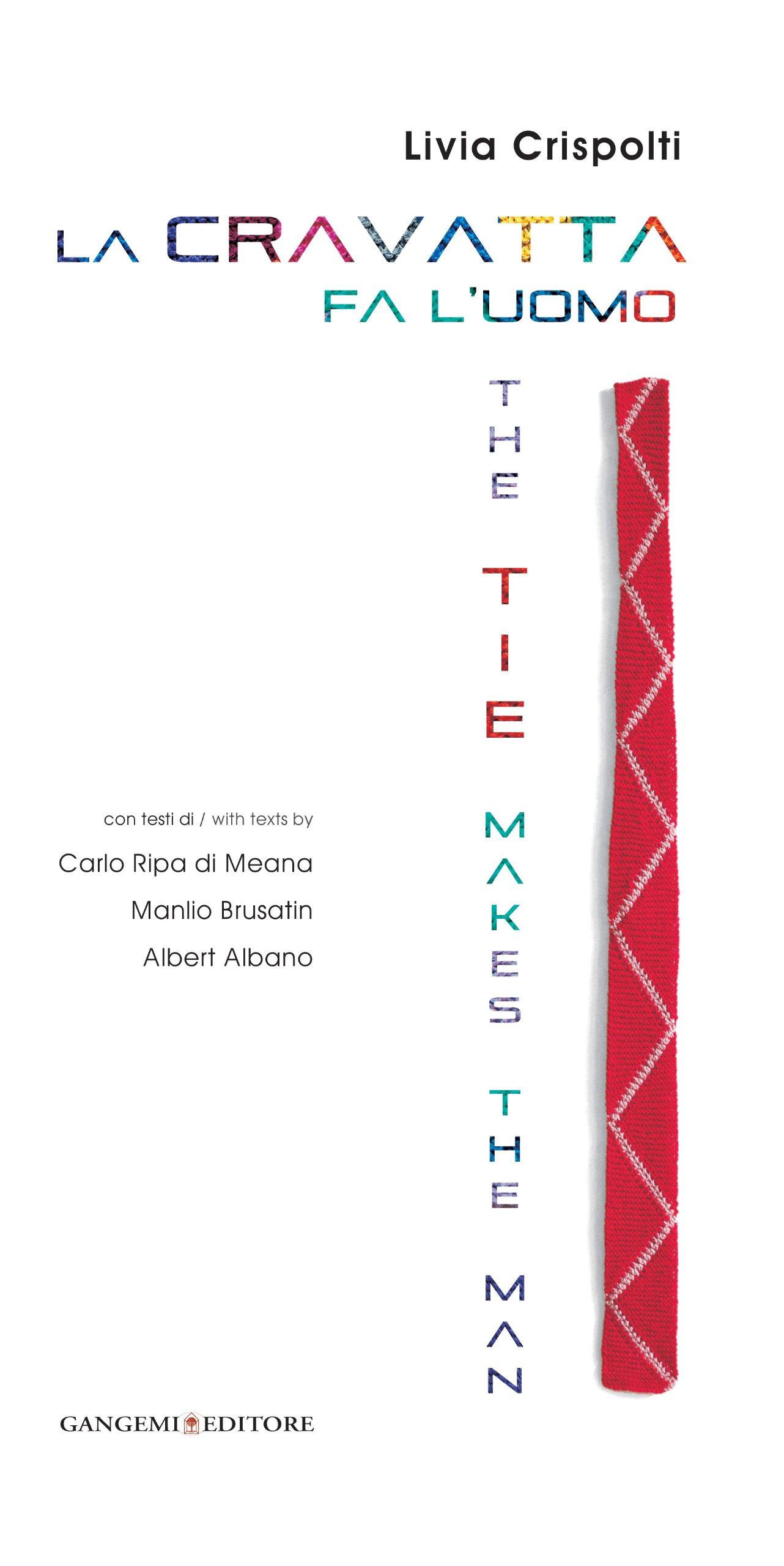 La cravatta fa l'uomo-The tie makes the man. Ediz. bilingue