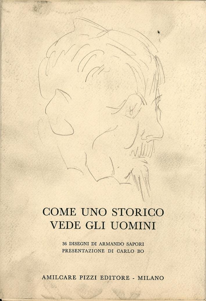 Come uno Storico Vede gli Uomini. 36 Disegni di Armando Sapori