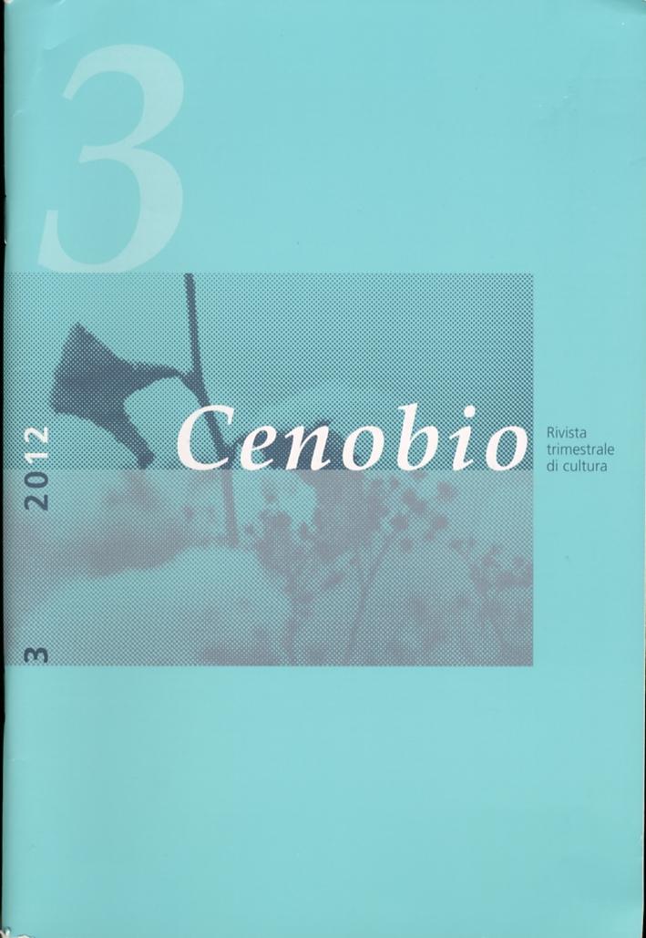 Cenobio. Rivista trimestrale di cultura. 3. Anno LXI. Luglio-Settembre 2012.