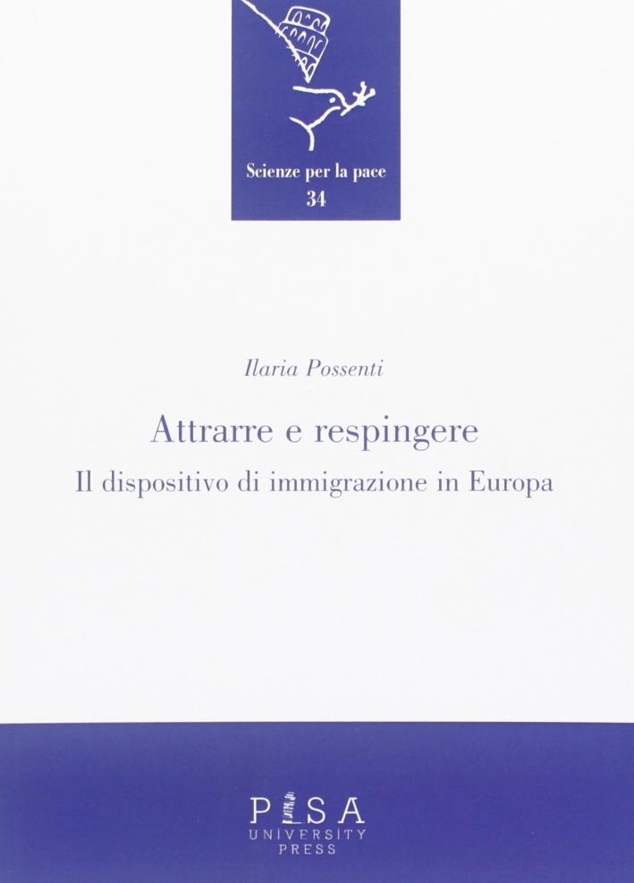 Attrarre e respingere. Il dispositivo di immigrazione in Europa.
