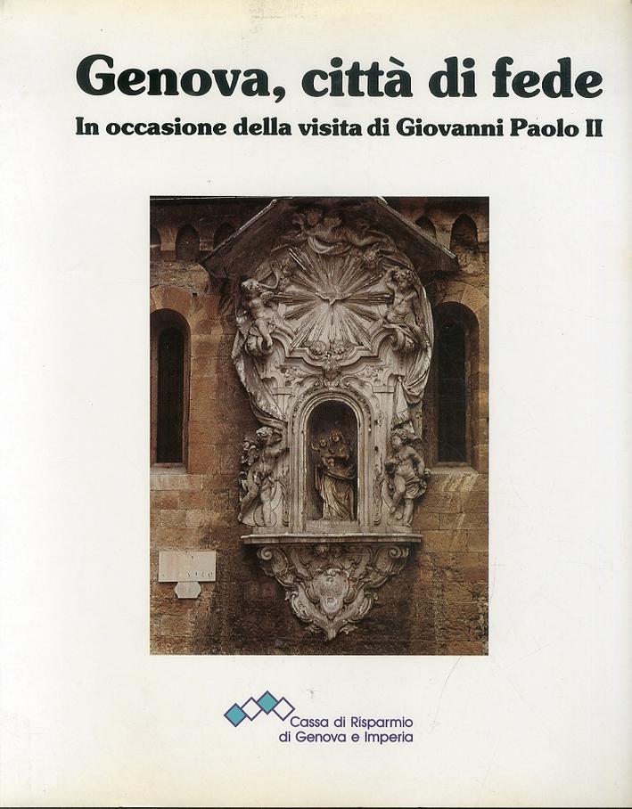 Genova, Città di Fede. In Occasione della Visita di Giovanni Paolo II