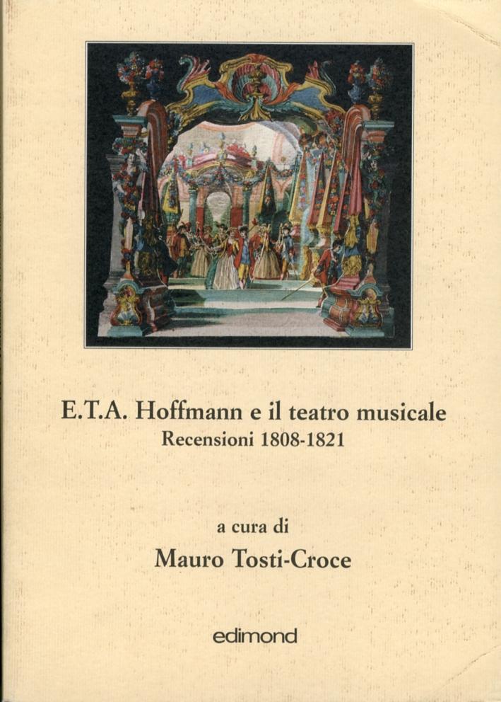 E.T.A. Hoffman e il teatro musicale. Recensioni 1808-1821