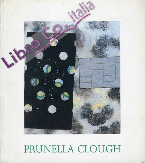Prunella Clough. The Late Paintings and selected earlier works