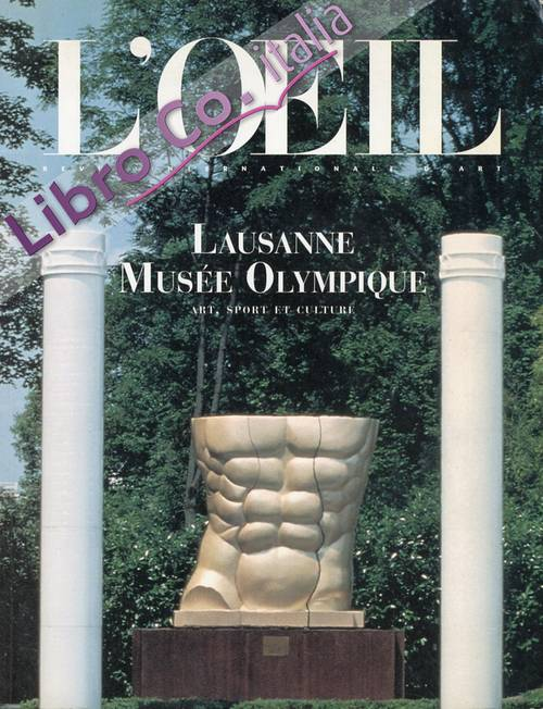L'Oelil. Lausanne Musée Olympique. Art, Sport Et Culture. [French and English Ed.]