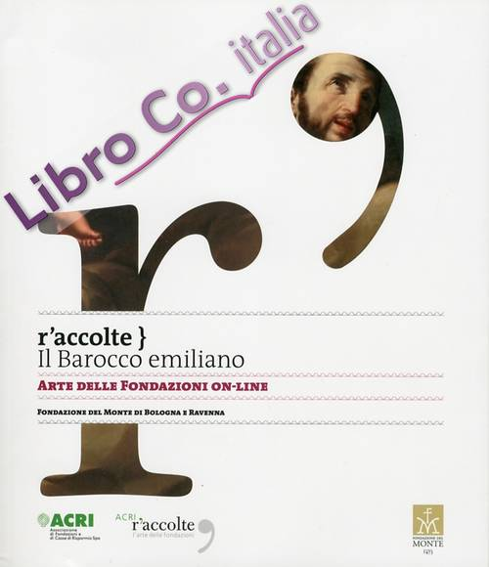 Raccolte. Il Barocco emiliano. Arte delle Fondazioni on-line