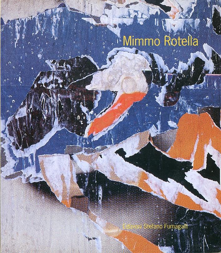 Mimmo Rotella. Opere 1948/1997