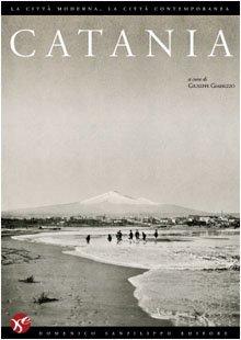Catania. La città moderna, la città contemporanea. Con DVD