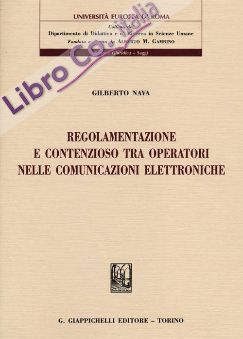 Regolamentazione e contenzioso tra operatori nelle comunicazioni elettroniche