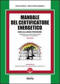 Manuale del certificatore energetico. Guida alla nuova professione. Con Contenuto digitale per download e accesso on line
