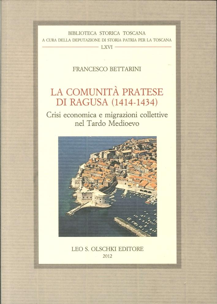 La comunità pratese di Ragusa (1414-1434). Crisi economica e migrazioni collettive nel Tardo Medioevo.