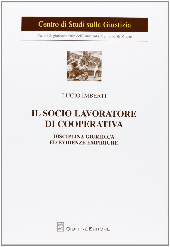 Il socio lavoratore di cooperativa. Disciplina giuridica ed evidenze empiriche.