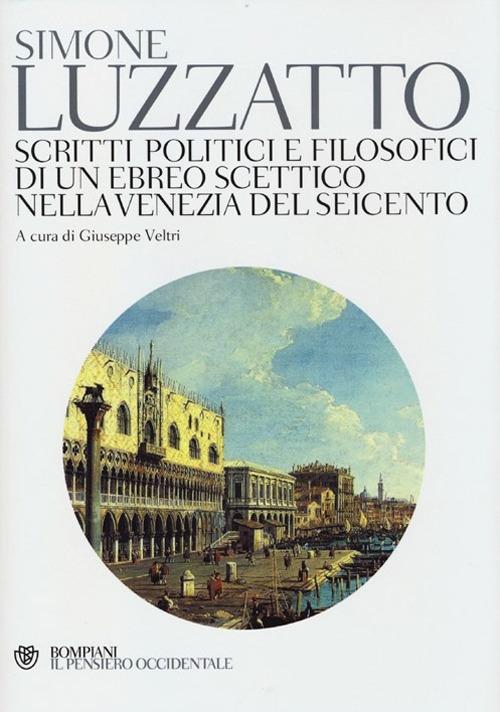 Scritti politico-filosofici di un ebreo scettico nella Venezia del Seicento.