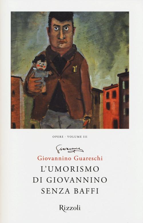 L'umorismo di Giovannino senza baffi. Opere. Vol. 3.