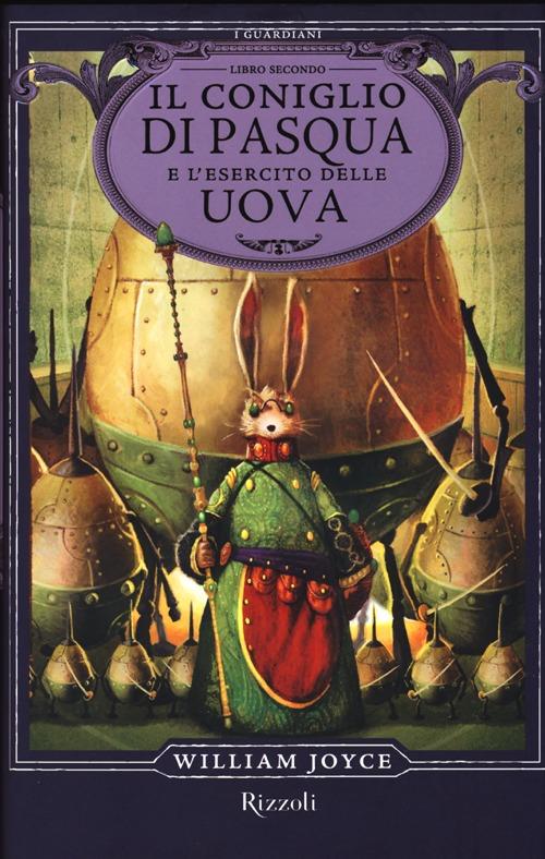 Il Coniglio di Pasqua e l'esercito delle uova. I Guardiani. Vol. 2