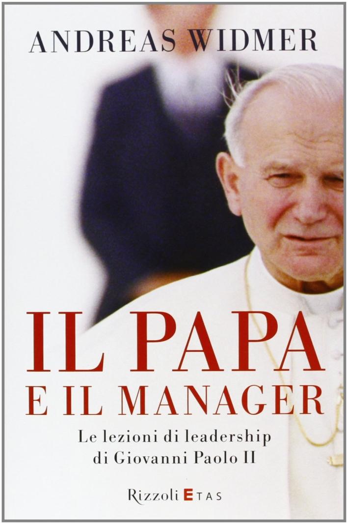 Il Papa e il manager. Le lezioni di leadership di Giovanni Paolo II