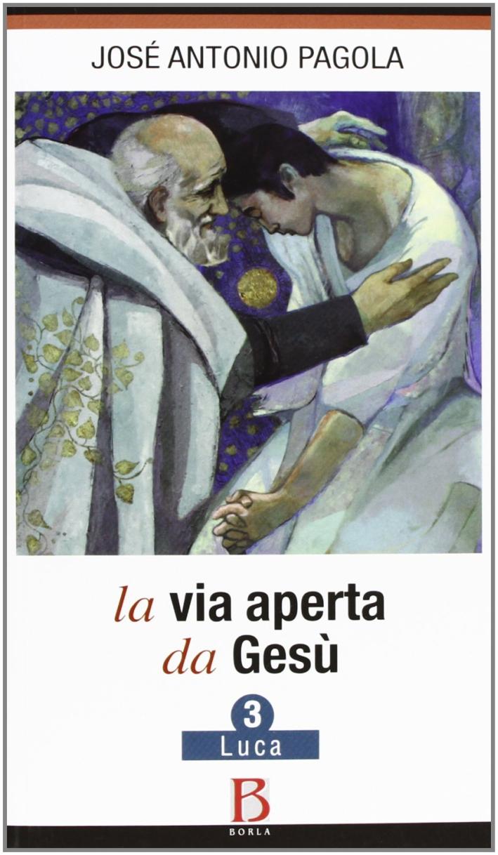 La via aperta da Gesù. Vol. 3: Luca.