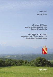 Gotifredi Villata. Marchese di Pieria 1205-1220 Regno di Tessalonica