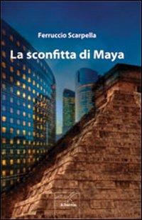 La sconfitta di maya