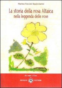 La storia della rosa Altaica nella leggenda delle rose.