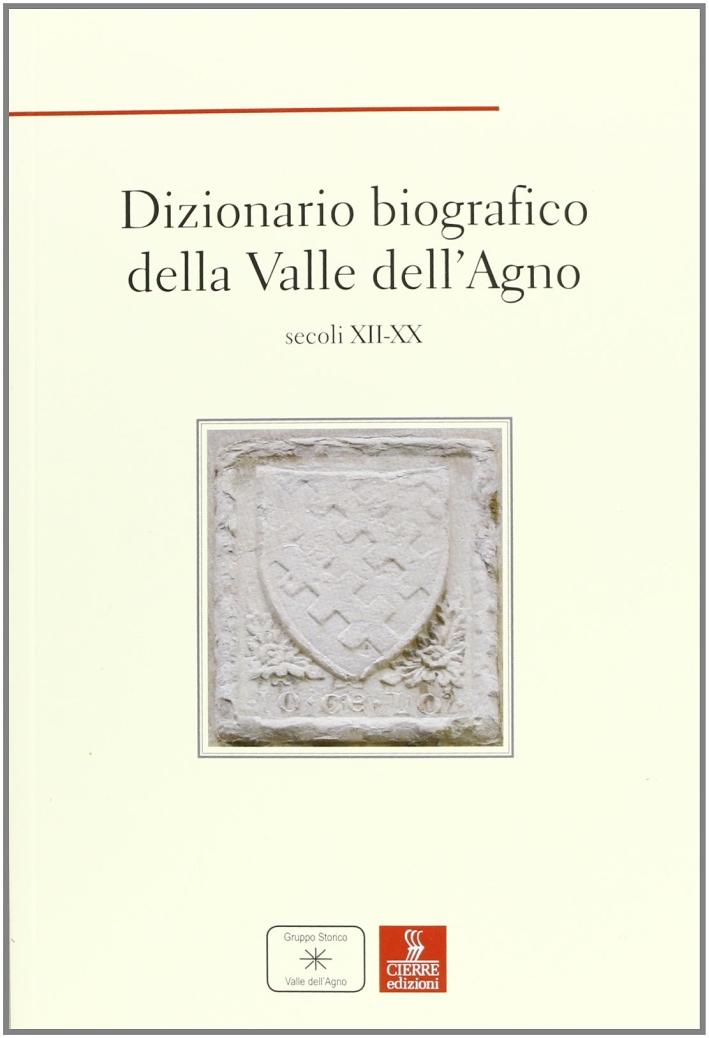 Dizionario biografico della Valle dell'Agno. Secoli XII-XX