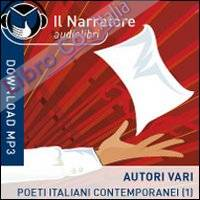 Poeti italiani contemporanei. Audiolibro. Formato digitale download MP3. Vol. 1.