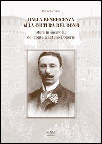 Dalla beneficenza alla cultura del dono. Studi in memoria del conte Gaetano Bonoris