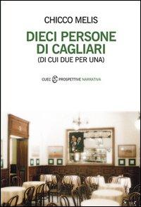 Dieci persone di Cagliari (di cui due per una)
