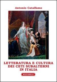 Letteratura e cultura dei ceti subalterni in Italia.