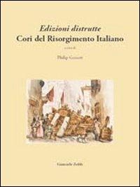 Edizioni distrutte. Cori del Risorgimento italiano