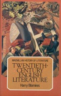 Macmillan History of Literature. Twentieth Century English Literature.